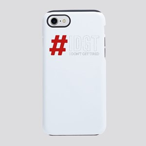 I Don't Get Tired iPhone 7 Tough Case