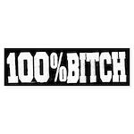 100 Percent Bitch Bumper Sticker