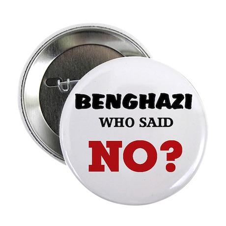 "Benghazi Who Said NO? 2.25"" Button (10 pack)"