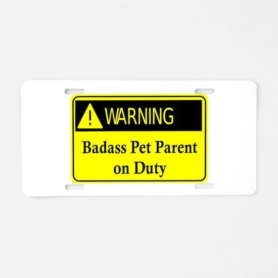 PET PARENT Aluminum License Plate