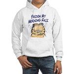 PARDON MY MORNING FACE Hooded Sweatshirt