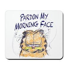 PARDON MY MORNING FACE Mousepad