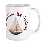 I'd Rather Be Sailing Large Mug