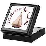 I'd Rather Be Sailing Keepsake Box