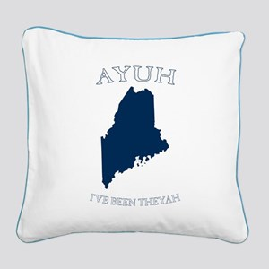Ayuh, I've Been Theyah Square Canvas Pillow