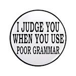 """Poor Grammar 3.5"""" Button"""