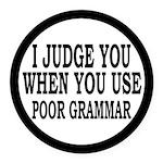 Poor Grammar Round Car Magnet