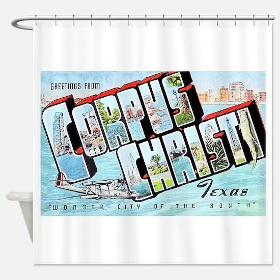 Corpus Christi Texas Greetings Shower Curtain