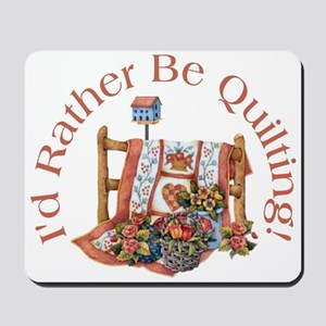 Rather Be Quilting Mousepad