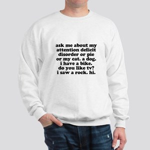 Funny Ask Me About My ADD Quote Sweatshirt