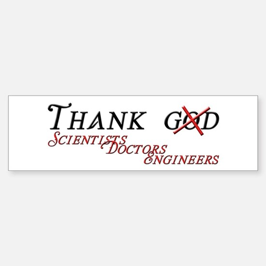 Thank Scientists Sticker (Bumper)