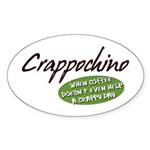 Crappochino Oval Sticker