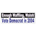 Waffling Walsh Bumper Sticker