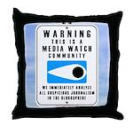 Media Watch Throw Pillow