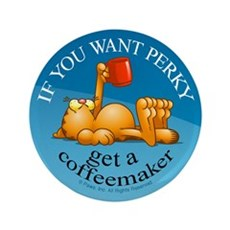 """IF YOU WANT PERKY... 3.5"""" Button (100 pack)"""