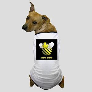 Inane Drone - Dog T-Shirt