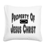 Property of Jesus Christ Square Canvas Pillow