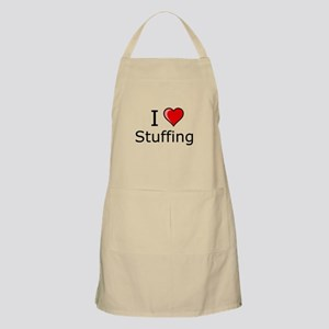 i love Stuffing on Thanksgiving Turkey day Apron
