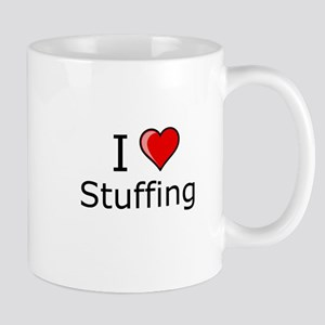 i love Stuffing on Thanksgiving Turkey day Mug