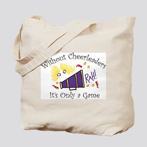 Without Cheerleaders Tote Bag
