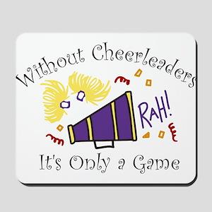 Without Cheerleaders Mousepad