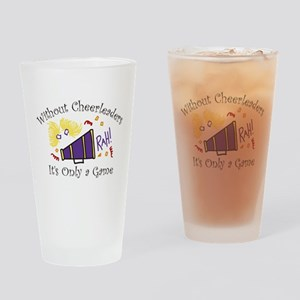 Without Cheerleaders Drinking Glass
