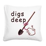 Digs Deep By Blakk Frogg Square Canvas Pillow