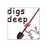 Digs Deep By Blakk Frogg Square Sticker 3