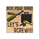 Pick Your Speed, Lets Screw Square Sticker 3