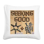 Seeking Good screws And Nails Square Canvas Pillow