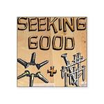 Seeking Good screws And Nails Square Sticker 3