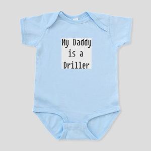 My Daddy Is Driller Infant Bodysuit