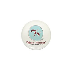 Thats Normal (new) Mini Button (10 pack)