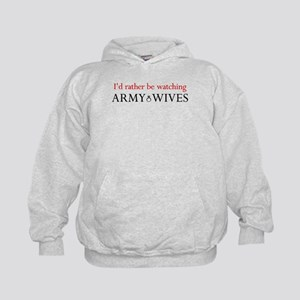 Id rather be watching Army Wives Kids Hoodie