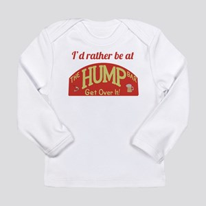 Id rather be at The Hump Bar Long Sleeve Infant T-