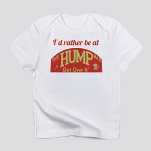 Id rather be at The Hump Bar Infant T-Shirt