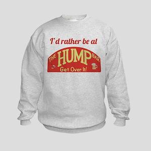 Id rather be at The Hump Bar Kids Sweatshirt
