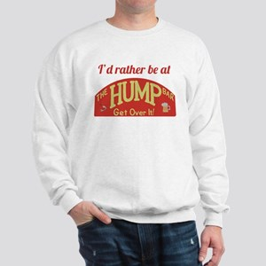 Id rather be at The Hump Bar Sweatshirt