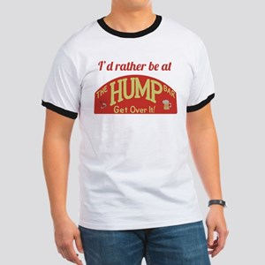 Id rather be at The Hump Bar Ringer T
