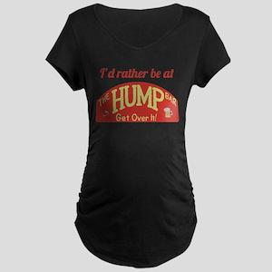 Id rather be at The Hump Bar Maternity Dark T-Shir