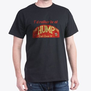 Id rather be at The Hump Bar Dark T-Shirt