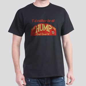 Id rather be at The Hump Bar Dark T-Shirt