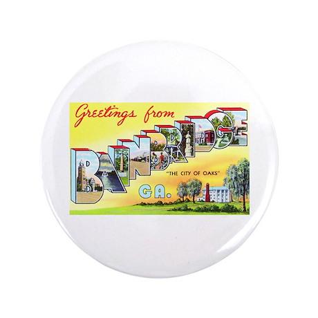 "Bainbridge Georgia Greetings 3.5"" Button (100 pack"