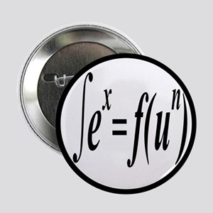 """Integral Calculus Is Fun and Sexy 2.25"""" Butto"""