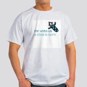 Unto us a Child is Born Ash Grey T-Shirt