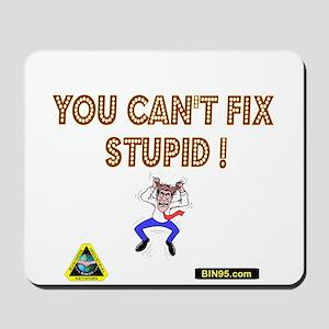 You cant fix stupit! Mousepad
