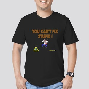 You cant fix stupit! Men's Fitted T-Shirt (dark)