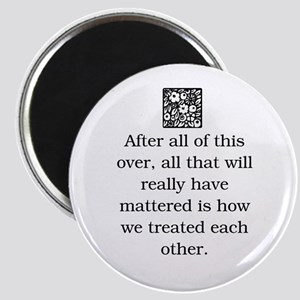 HOW WE TREAT EACH OTHER (ORIGINAL) Magnet