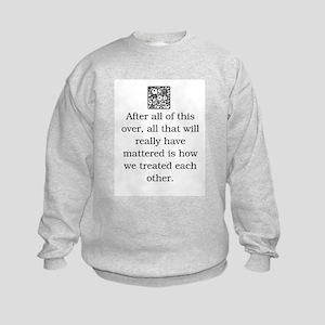 HOW WE TREAT EACH OTHER (ORIGINAL) Kids Sweatshirt