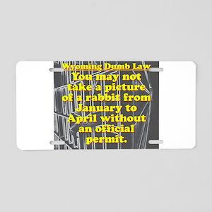 Wyoming Dumb Law 004 Aluminum License Plate